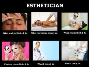The Realities of Being an Esthetician
